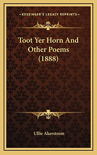 9781169067301: Toot Yer Horn And Other Poems (1888)