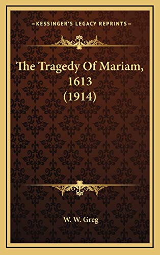 9781169067929: The Tragedy of Mariam, 1613 (1914)