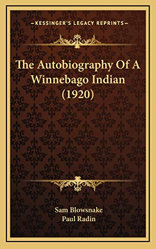 9781169068292: The Autobiography Of A Winnebago Indian (1920)