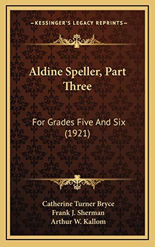 9781169068575: Aldine Speller, Part Three: For Grades Five And Six (1921)