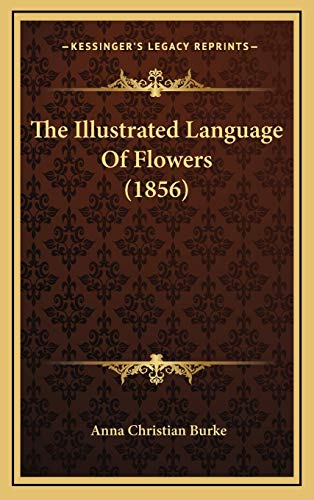 9781169069930: The Illustrated Language Of Flowers (1856)