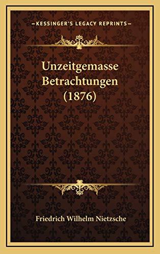 9781169072343: Unzeitgemasse Betrachtungen (1876) (German Edition)