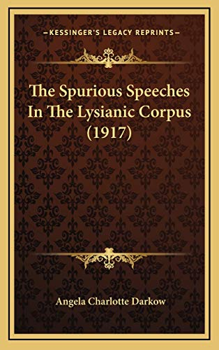 9781169072817: The Spurious Speeches In The Lysianic Corpus (1917)