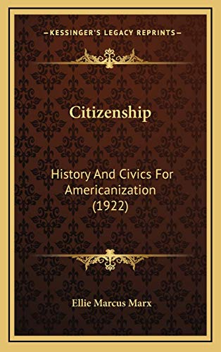 9781169074484: Citizenship: History And Civics For Americanization (1922)