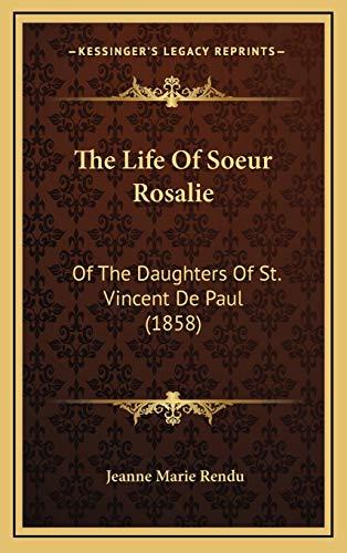9781169077515: The Life Of Soeur Rosalie: Of The Daughters Of St. Vincent De Paul (1858)