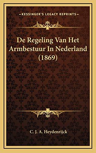 9781169078086: De Regeling Van Het Armbestuur In Nederland (1869) (Dutch Edition)