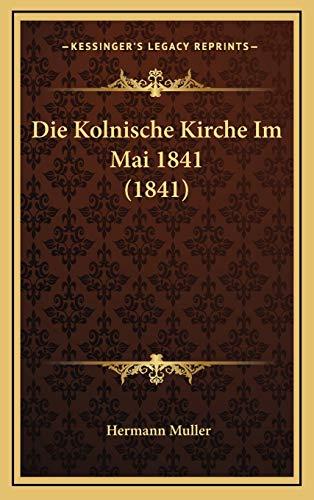 Die Kolnische Kirche Im Mai 1841 (1841) - Muller, Hermann