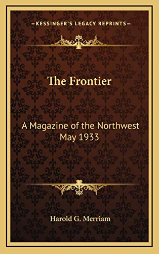 9781169081970: The Frontier: A Magazine of the Northwest May 1933