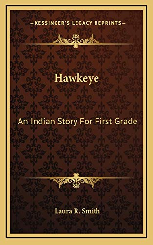 9781169082502: Hawkeye: An Indian Story For First Grade