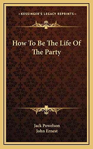 9781169082717: How To Be The Life Of The Party