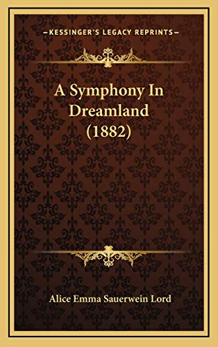 9781169085534: A Symphony In Dreamland (1882)