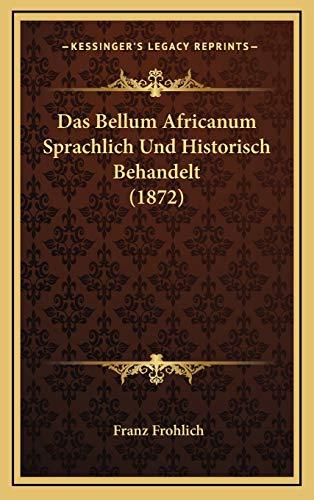 9781169090385: Das Bellum Africanum Sprachlich Und Historisch Behandelt (1872) (German Edition)