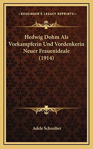9781169092228: Hedwig Dohm Als Vorkampferin Und Vordenkerin Neuer Frauenideale (1914) (German Edition)