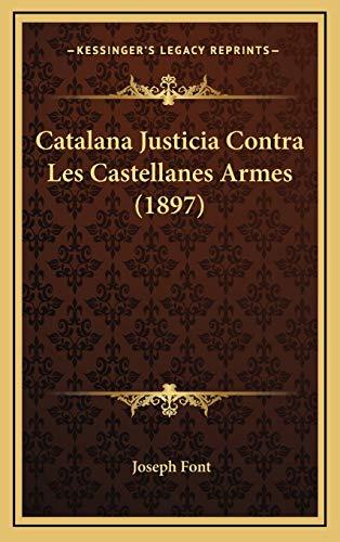 9781169093270: Catalana Justicia Contra Les Castellanes Armes (1897)