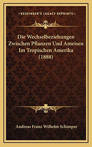 9781169095915: Die Wechselbeziehungen Zwischen Pflanzen Und Ameisen Im Tropischen Amerika (1888) (German Edition)
