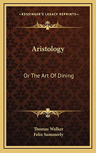 9781169096783: Aristology: Or The Art Of Dining