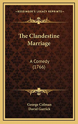 9781169097506: The Clandestine Marriage: A Comedy (1766)