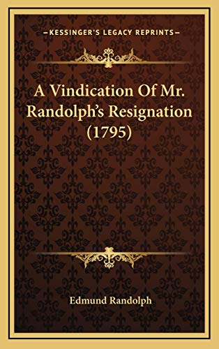9781169097636: A Vindication Of Mr. Randolph's Resignation (1795)
