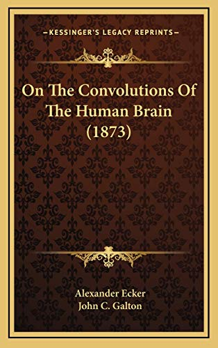 9781169099128: On The Convolutions Of The Human Brain (1873)
