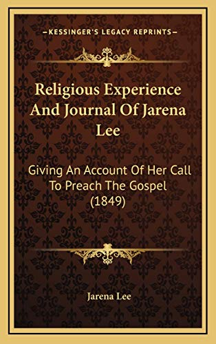 9781169100916: Religious Experience And Journal Of Jarena Lee: Giving An Account Of Her Call To Preach The Gospel (1849)
