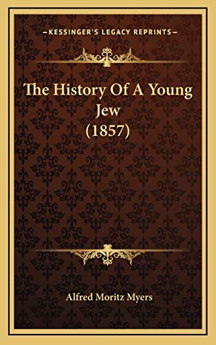 9781169101326: The History Of A Young Jew (1857)
