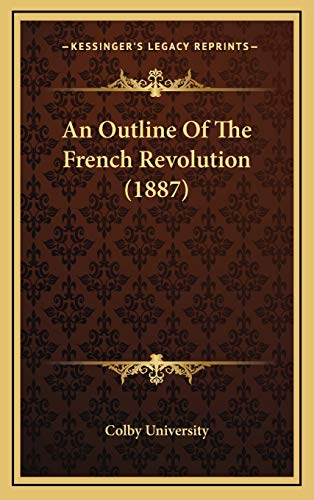 9781169102699: An Outline Of The French Revolution (1887)