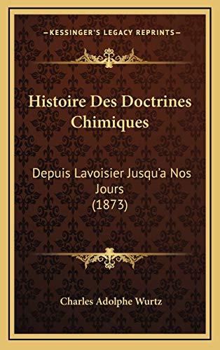 9781169103641: Histoire Des Doctrines Chimiques: Depuis Lavoisier Jusqu'a Nos Jours (1873) (French Edition)
