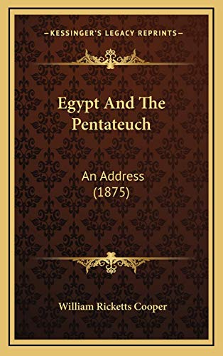 9781169103856: Egypt And The Pentateuch: An Address (1875)
