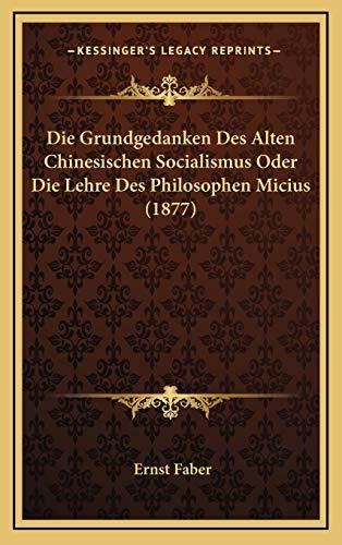 Die Grundgedanken Des Alten Chinesischen Socialismus Oder