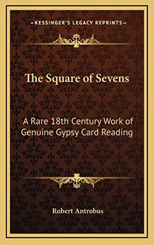 9781169108547: The Square of Sevens: A Rare 18th Century Work of Genuine Gypsy Card Reading