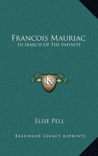 9781169109223: Francois Mauriac: In Search Of The Infinite