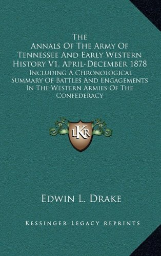9781169110205: The Annals Of The Army Of Tennessee And Early Western History V1, April-December 1878: Including A Chronological Summary Of Battles And Engagements In The Western Armies Of The Confederacy