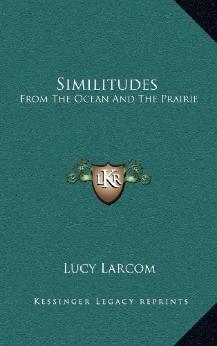 9781169110281: Similitudes: From The Ocean And The Prairie