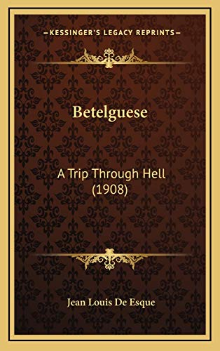 9781169110946: Betelguese: A Trip Through Hell (1908)