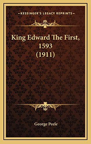9781169111288: King Edward The First, 1593 (1911)