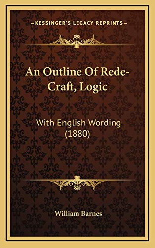9781169113701: An Outline Of Rede-Craft, Logic: With English Wording (1880)