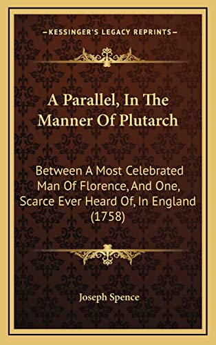 9781169115743: A Parallel, In The Manner Of Plutarch: Between A Most Celebrated Man Of Florence, And One, Scarce Ever Heard Of, In England (1758)