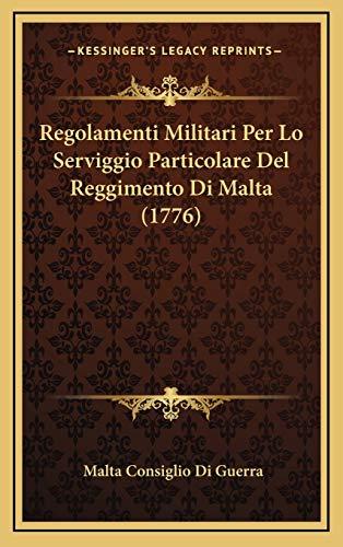 9781169116283: Regolamenti Militari Per Lo Serviggio Particolare Del Reggimento Di Malta (1776) (French Edition)
