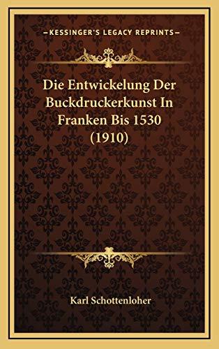 9781169123519: Die Entwickelung Der Buckdruckerkunst in Franken Bis 1530 (1910)
