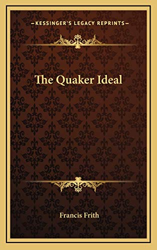 The Quaker Ideal (1169124771) by Frith, Francis