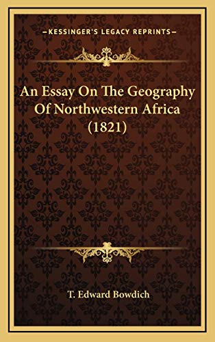 9781169128033: An Essay On The Geography Of Northwestern Africa (1821)