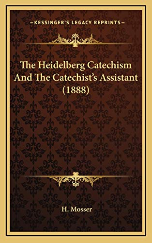 9781169129368: The Heidelberg Catechism And The Catechist's Assistant (1888)