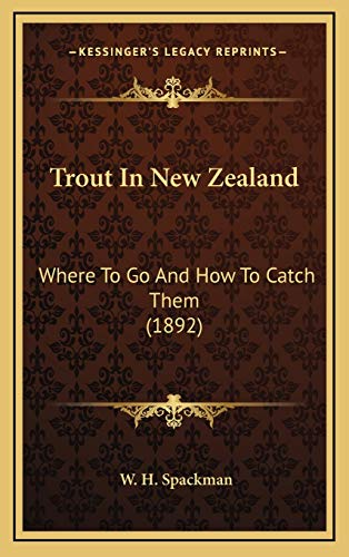 9781169129474: Trout in New Zealand: Where to Go and How to Catch Them (1892)