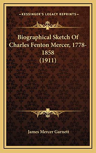 9781169129689: Biographical Sketch Of Charles Fenton Mercer, 1778-1858 (1911)