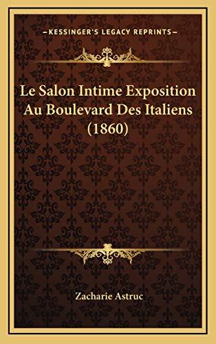 9781169131989: Le Salon Intime Exposition Au Boulevard Des Italiens (1860)