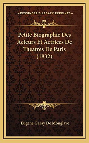 9781169133952: Petite Biographie Des Acteurs Et Actrices de Theatres de Paris (1832)