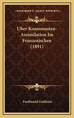 9781169134287: Uber Konsonanten-Assimilation Im Franzosischen (1891) (German Edition)