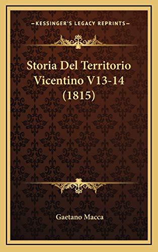 9781169136854: Storia Del Territorio Vicentino V13-14 (1815) (Italian Edition)