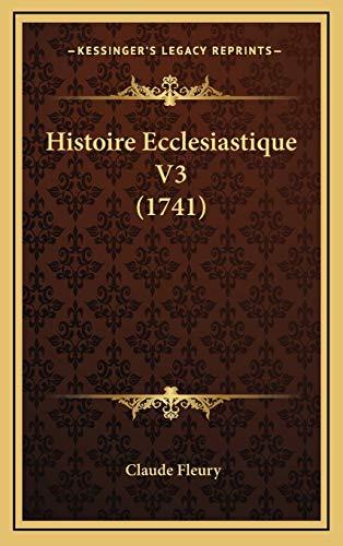 9781169137714: Histoire Ecclesiastique V3 (1741) (French Edition)