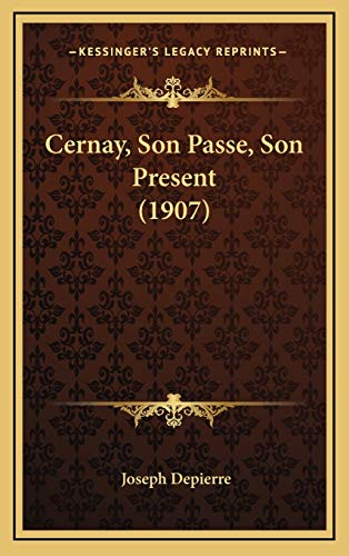 9781169138728: Cernay, Son Passe, Son Present (1907) (French Edition)